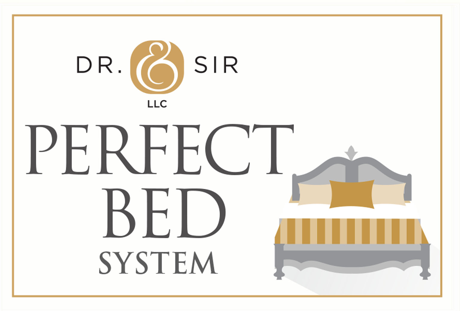 Introducing: Dr. & Sir's Perfect Bed System
